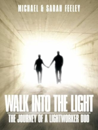 Book Cover WALK INTO THE LIGHT - THE JOURNEY OF A LIGHTWORKER DUO
